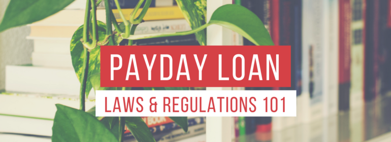 Headline over an image of a plant and some books. The headline says: Payday Loan Laws & Regulations 101
