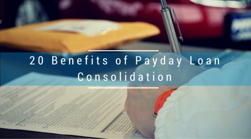 A headline over a photo of someone filling out a form. The headline reads: 20 Benefits of Payday Loan Consolidation.