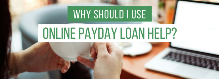 A headline over a photo of a woman drinking coffee near her desk. The headline reads: Why Should I Use Online Payday Loan Help?