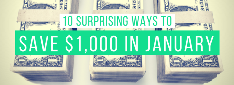 A headline over an image of stacks of paper money. The headline reads: 10 Surprising Ways to Save $1,000 in January