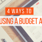 4 Ways to Make Using a Budget a Habit