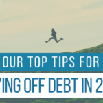 Our Top Tips for Paying Off Debt in 2017