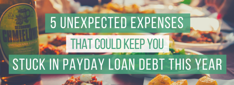 Headline over an image of a table full of food. The headline says: 5 Unexpected Expenses That Could Keep You Stuck in Payday Loan Debt This Year