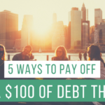 5 Ways to Pay Off an Extra $100 of Debt This Month