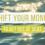How to Shift Your Money Habits to Get Out of Debt