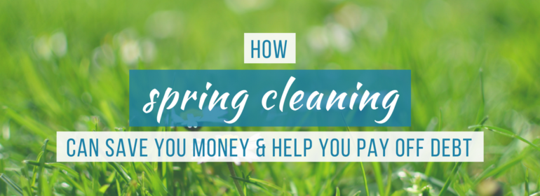 How to Save Money by spring cleaning headline